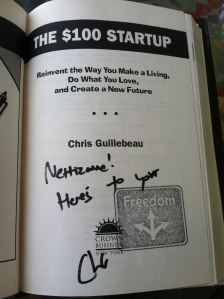 My own signed copy of the $100 Startup by Chris Guillebeau